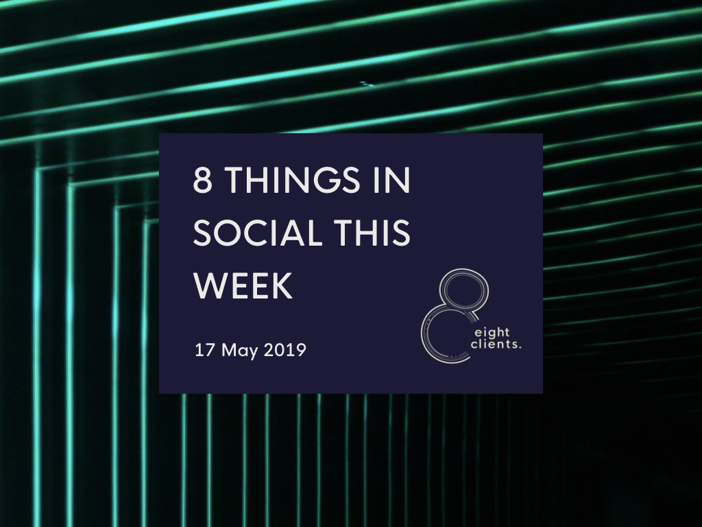 8 Things In Social: 17 May