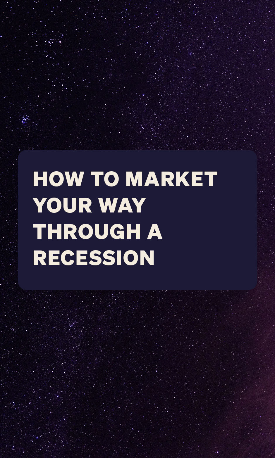 How to Market Your Way Through a Recession